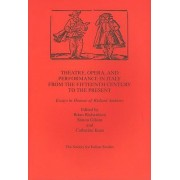 Theatre,Opera,and Performance in Italy from the Fifteenth Century to the Present by Brian Richardson