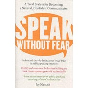 Speak Without Fear: A Total System For Becoming A Natural, Confident Communicator by Ivy Najstadt