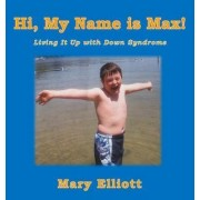 Hi, My Name Is Max! by Mary Elliott