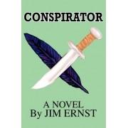 Conspirator by Jim Ernst