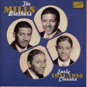 Mills Brothers - Early Classics 1931-1934 (0636943254622) (1 CD)