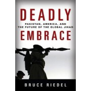 Deadly Embrace by Bruce Riedel
