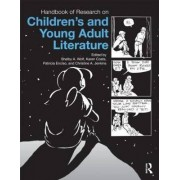 Handbook of Research on Children's and Young Adult Literature by Shelby Wolf