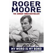 My Word is My Bond by KBE. Sir Roger Moore