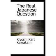 The Real Japanese Question by Kiyoshi Karl Kawakami