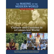 The Making of the Modern World: 1945 to the Present: Culture and Customs in a Connected World