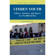 Citizen Youth: Culture, Activism, and Agency in a Neoliberal Era