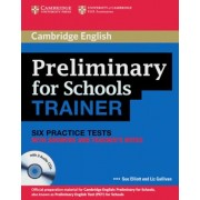 Cambridge Preliminary English Test for Schools Trainer. Practice Tests with answers and 3 Audio-CDs by Sue Elliott