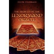The Secrets of the Lenormand Oracle by Sylvie Steinback
