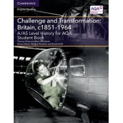 A/AS Level History for AQA Challenge and Transformation: Britain, c.1851-1964 Student Book by Thomas Dixon