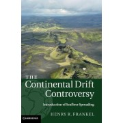 The Continental Drift Controversy: Introduction of Seafloor Spreading: 3 by Henry R. Frankel