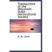 Transactions of the Wisconsin State Horticultural Society by H M Lewis
