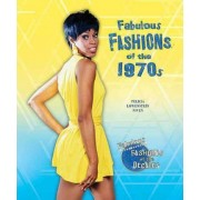 Fabulous Fashions of the 1970s by Felicia Lowenstein Niven