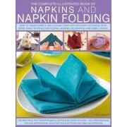 The Complete Illustrated Book of Napkins & Napkin Folding by Rick Beech