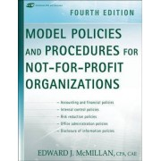 Model Policies and Procedures for Not for Profit Organizations by Edward J. McMillan