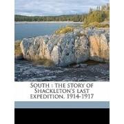 South by Sir Ernest Henry Shackleton Sir