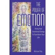 The Power of Emotion by Michael Sky