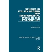 Studies in Italian Sacred and Instrumental Music in the 17th Century by Stephen Bonta