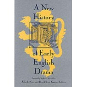 A New History of Early English Drama by John D. Cox