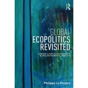 Global Ecopolitics Revisited: Towards a Complex Governance of Global Environmental Problems
