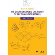 The Organometallic Chemistry of the Transition Metals by Robert H. Crabtree