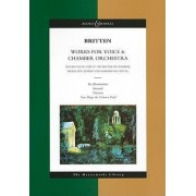Works for Voice and Chamber Orchestra: Les Illuminations, Nocturne, Serenade, Now Sleeps the Crimson Petal by Benjamin Britten