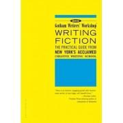 Gotham Writers' Workshop Writing Fiction by Gotham Writers' Workshop