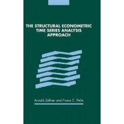 The Structural Econometric Time Series Analysis Approach by Arnold Zellner