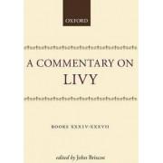A Commentary on Livy: Books XXXIV-XXXVII by Livy