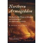 Northern Armageddon: The Battle of the Plains of Abraham and the Making of the American Revolution