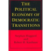 The Political Economy of Democratic Transitions by Stephan Haggard