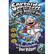 Captain Underpants and the Big, Bad Battle of the Bionic Booger Boy by Dav Pilkey
