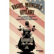 Vagos, Mongols und Outlaws by Charles Falco