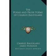 The Poems and Prose Poems of Charles Baudelaire by Charles P Baudelaire