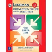 Longman Preparation Course for the TOEFL Test: The Paper Test, with Answer Key by Deborah Phillips