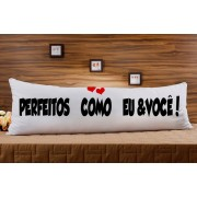 Almofada ou Travesseiro para Corpo Especial para o Dia dos Namorados - Perfeitos como EU e VOCÊ