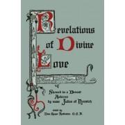 Revelations of Divine Love Shewed to a Devout Ankress by Name Julian of Norwich by Julian of Norwich