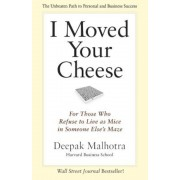 I Moved Your Cheese: For Those Who Refuse to Live as Mice in Someone Else's Maze, Hardcover