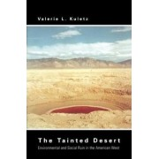 The Tainted Desert by Valerie L. Kuletz