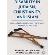 Disability in Judaism, Christianity, and Islam by Darla Schumm