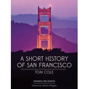 A Short History of San Francisco by Tom Cole
