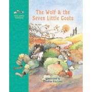 The Wolf and the Seven Little Goats by Jacob Grimm