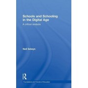 Schools and Schooling in the Digital Age by Neil Selwyn