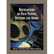 Encyclopedia of Film Themes, Settings and Series by Richard B. Armstrong