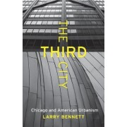 The Third City by Larry Bennett