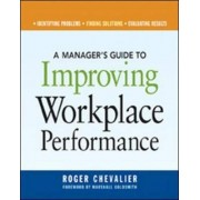 A Manager's Guide to Improving Workplace Performance by Roger Chevalier
