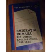 Emigratia Romana Din Lumea Anglo-saxona 1939-1945 - V.fl.dobrinescu