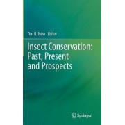 Insect Conservation: Past, Present and Prospects by Tim R. New