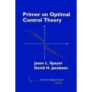 Primer on Optimal Control Theory by Jason Lee Speyer