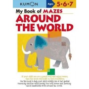 My Book of Mazes: Around the World by Publishing Kumon